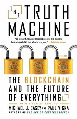 The Truth Machine The Blockchain and the Future of Everything 9781250304179