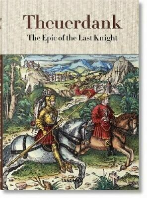 Theuerdank. The Epic of the Last Knight by Stephan Fussel 9783836566209