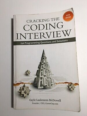 Cracking the Coding Interview, 5th Edition        by Gayle Laakmann McDowell