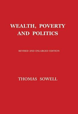 Wealth, Poverty and Politics by Thomas Sowell 9780465096763 | Brand New