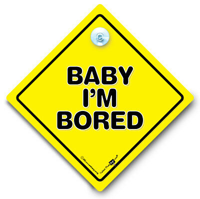 Baby I'm Bored Car Sign, Baby on Board Style, Suction Cup Car Sign, Vehicle Sign