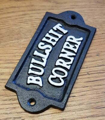 Cast Iron Antique Style Wall Mounted Black Plaque / Sign BULLSH** CORNER