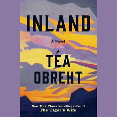 Inland by Tea Obreht 9780449807057 | Brand New | Free US Shipping
