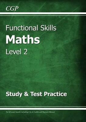Functional Skills Maths Level 2 - Study & Test Practice by CGP Books, NEW Book,