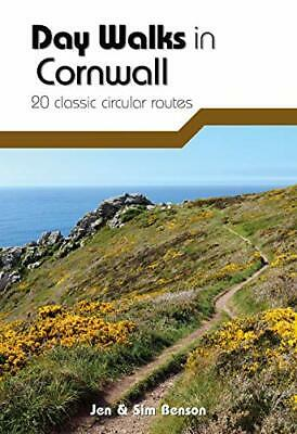 Day Walks in Cornwall: 20 classic circular routes by Benson, Benson New..