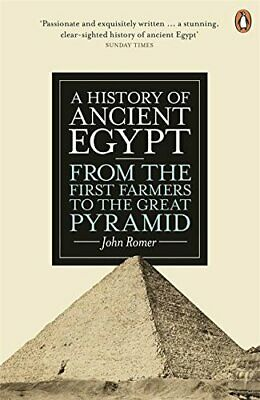 A History of Ancient Egypt: From the First Farmers to the Great Pyramid,John Ro
