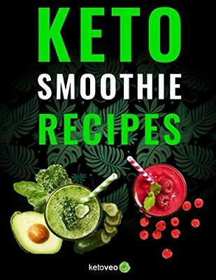 Keto Smoothie Recipes: Healthy And Delicious Ketogenic Diet Smoothy and Shake…