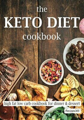 The Keto Diet Cookbook: High Fat Low Carb Cookbook for Dinner & Dessert by Co…