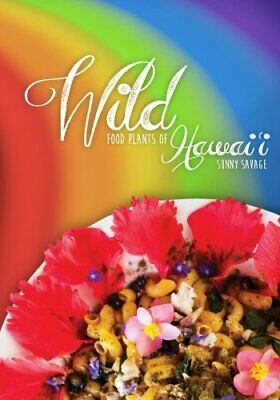 Wild Food Plants of Hawai'i by Savage, Sunny