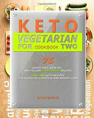 Keto Vegetarian Cookbook For Two: Super Easy, Healthy, and Filling Plant-Base…