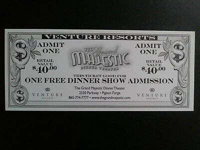 ONE FREE DINNER SHOW ADMISSION  GRAND MAJESTIC THEATER Pigeon Forge,TN $40 Value