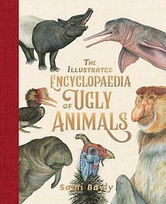 The Illustrated Encyclopaedia of Ugly Animals by Sami Bayly Hardcover Book Free
