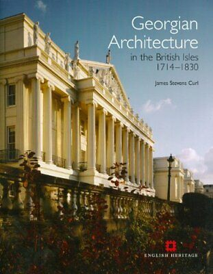 Georgian Architecture: The British Isles 1714-1830, Curl 9781848020863 New..