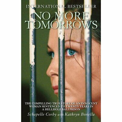 New - No More Tomorrows: The Compelling True Story of an Innocent Woman Sentence