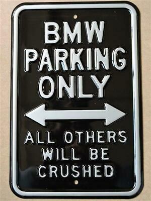 Blechschild BMW Parking Only, all others will be crushed