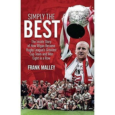 Simply the Best: The Inside Story of How Wigan Became Rugby League's Greatest Cu