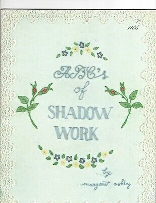 ABC's of SHADOW WORK Embroidery Illustrated Stitches & Designs Instruction NOS