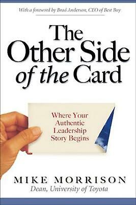 The Other Side of the Card: Where Your Authentic Leadership Story Begins by Mike