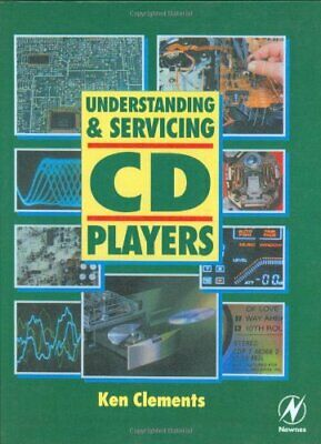 Understanding and Servicing CD Players (Newnes), CLEMENTS 9780750609340 New.=