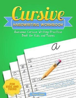 Cursive Handwriting Workbook: Awesome Cursive Writing Practice Book for Kids and