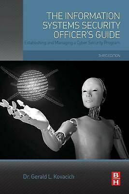 The Information Systems Security Officer's Guide: Establishing and Managing a Cy