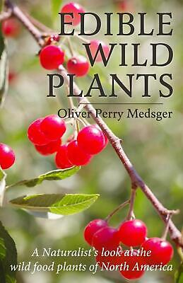 Edible Wild Plants: A Naturalist's Look at the Wild Food Plants of North America