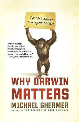 Why Darwin Matters: The Case Against Intelligent Design by Michael Shermer (Engl