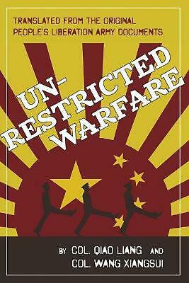 Unrestricted Warfare: China's Master Plan to Destroy America by Qiao Liang (Engl