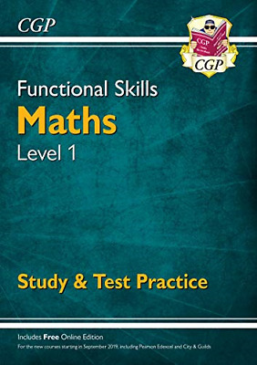 Functional Skills Maths Level 1 - Study & Test Practice for 2019 & beyond CGP