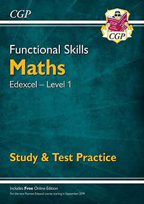 Functional Skills Maths: Edexcel Level 1 - Study & Test Practice for 2019 & CGP