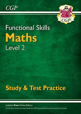 Functional Skills Maths Level 2 - Study & Test Practice for 2019 & beyond CGP