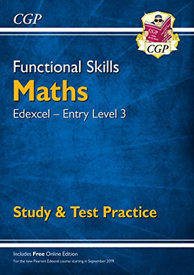 Functional Skills Maths: Edexcel Entry Level 3 - Study & Test Practice for 2019