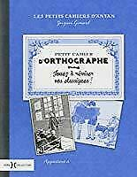 Petit cahier d'orthographe    jacques gimard