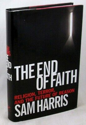 The End of Faith: Religion Terror & the Future of Reason - Sam Harris; VG+ HC/DJ