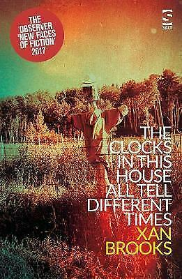 The Clocks in This House All Tell Different Times by Brooks, Xan, NEW Book, FREE