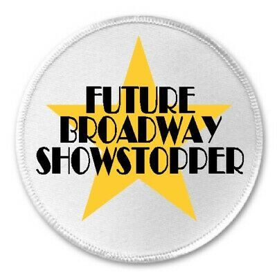 "Future Broadway Showstopper - 3"" Sew / Iron On Patch Musical Theater"