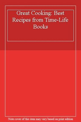 Great Cooking: Best Recipes from Time-Life Books,