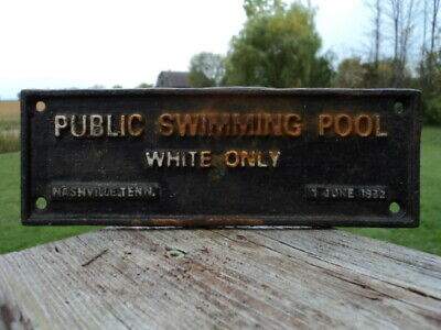 "Vintage Cast Iron Segregation Sign Nashville Tenn 1932 ""Public Swimming Pool"""