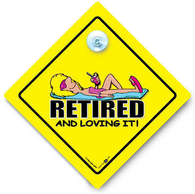 RETIRED AND LOVING IT Car Sign, LADY, Retirement Sign, Suction Cup Sign