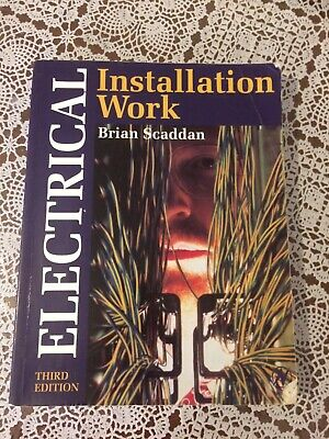 Electrical Installation Work: Third Edition by Brian Scaddan