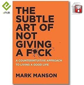 1The Subtle Art of Not Giving a F*Ck: A Counterintuitive Approach to [DIGITAL]
