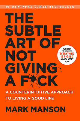 The Subtle Art of Not Giving a F*ck by Mark Manson (2016, digital)