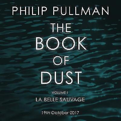 La Belle Sauvage: The Book of Dust Volume One (Book of Dust Series) by Pullman,