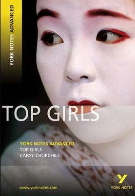 """Top Girls"": York Notes Advanced, Ms Caryll Churchill, Good Condition Book, ISBN"