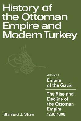 History of the Ottoman Empire and Modern Turkey: Empire of the Gazis: The Rise a