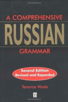 A Comprehensive Russian Grammar (Blackwell Reference Grammars), Wade, Terence, G