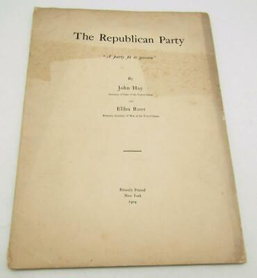 HTF The Republican Party A Party Fit To Govern 1904 John Hay Elihu Root Softcove