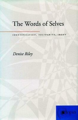 The Words of Selves: Identification, Solidarity, Irony (Atopia: Philosophy, Poli