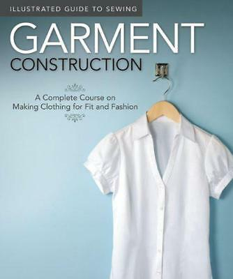 Garment Construction (Illustrated Guide to Sewing) by Edited by Peg Couch, NEW B