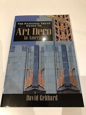 The National Trust Guide to Art Deco in America Book by David Gebhard